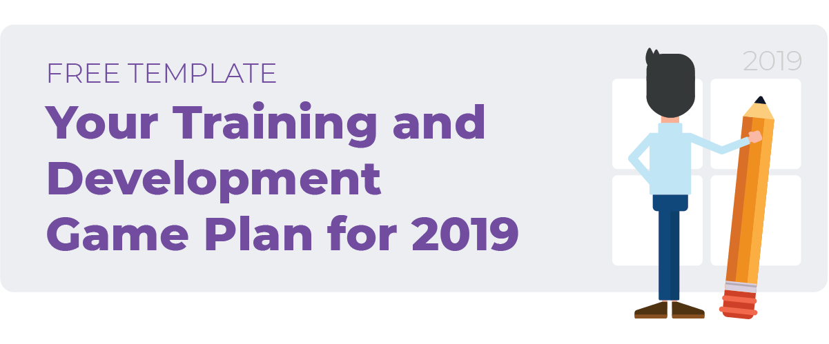 Free Template - Your Training and  Development  Game Plan for 2019